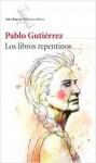 portada_los-libros-repentinos_pablo-gutierrez_201501291311